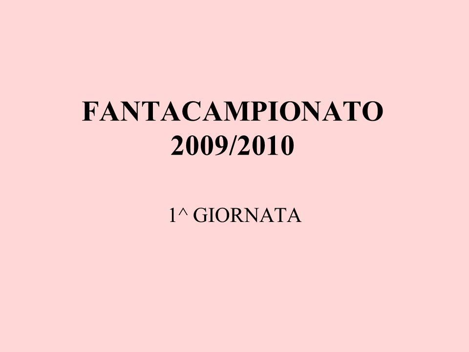 FANTACAMPIONATO 2009/2010 1^ GIORNATA