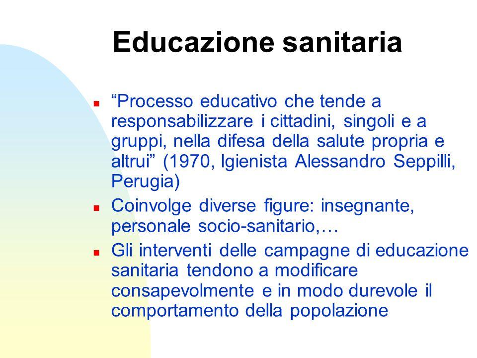 Educazione sanitaria n Processo educativo che tende a responsabilizzare i cittadini, singoli e a gruppi, nella difesa della salute propria e altrui (1
