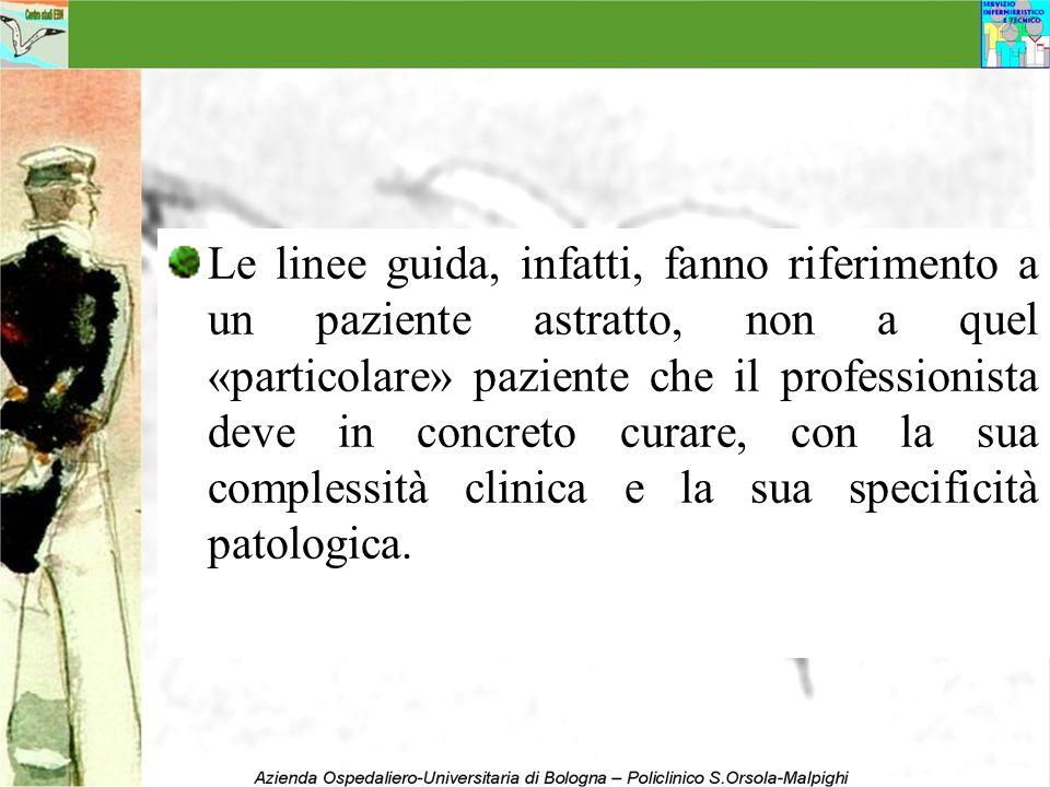 Le linee guida, infatti, fanno riferimento a un paziente astratto, non a quel «particolare» paziente che il professionista deve in concreto curare, co