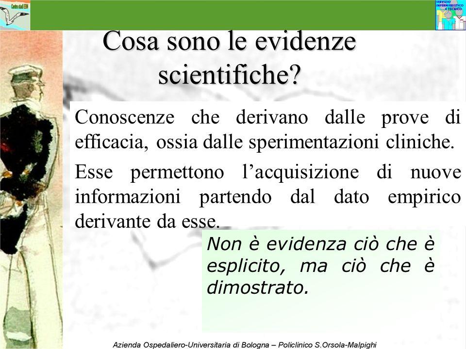 Cosa sono le evidenze scientifiche? Conoscenze che derivano dalle prove di efficacia, ossia dalle sperimentazioni cliniche. Esse permettono lacquisizi