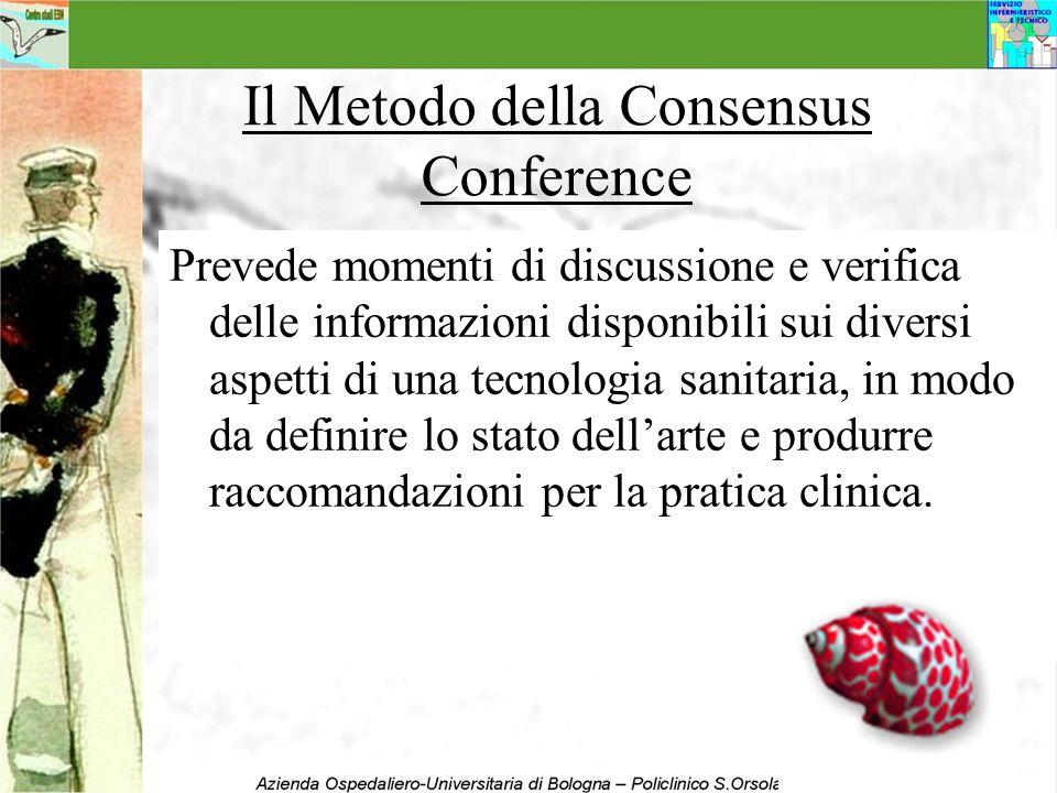 Il Metodo della Consensus Conference Prevede momenti di discussione e verifica delle informazioni disponibili sui diversi aspetti di una tecnologia sa