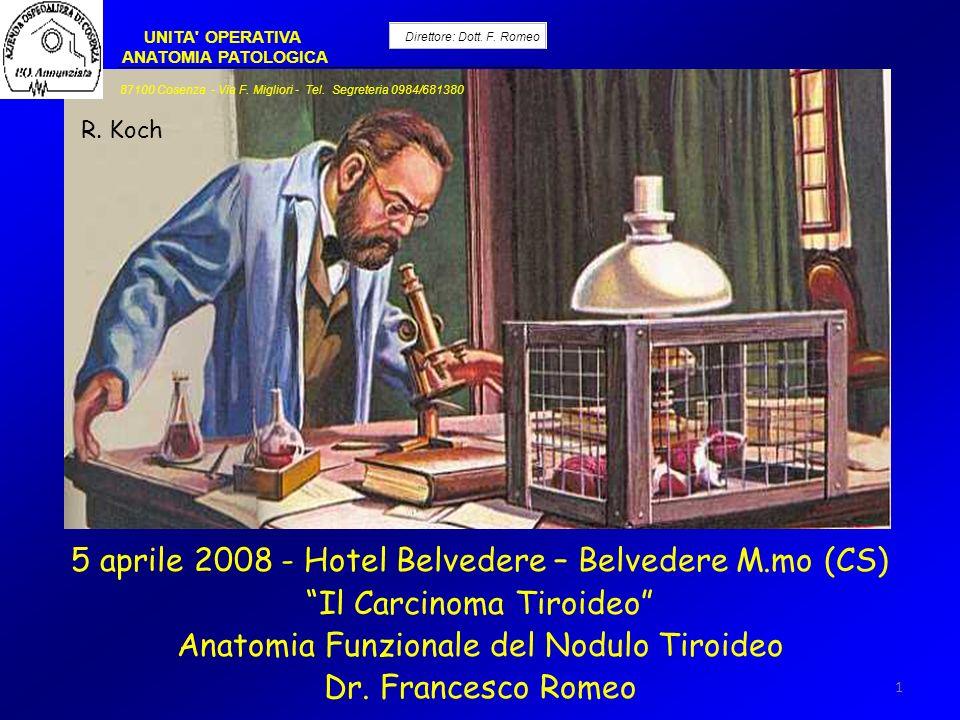 1 UNITA' OPERATIVA ANATOMIA PATOLOGICA Direttore: Dott. F. Romeo 87100 Cosenza - Via F. Migliori - Tel. Segreteria 0984/681380 5 aprile 2008 - Hotel B