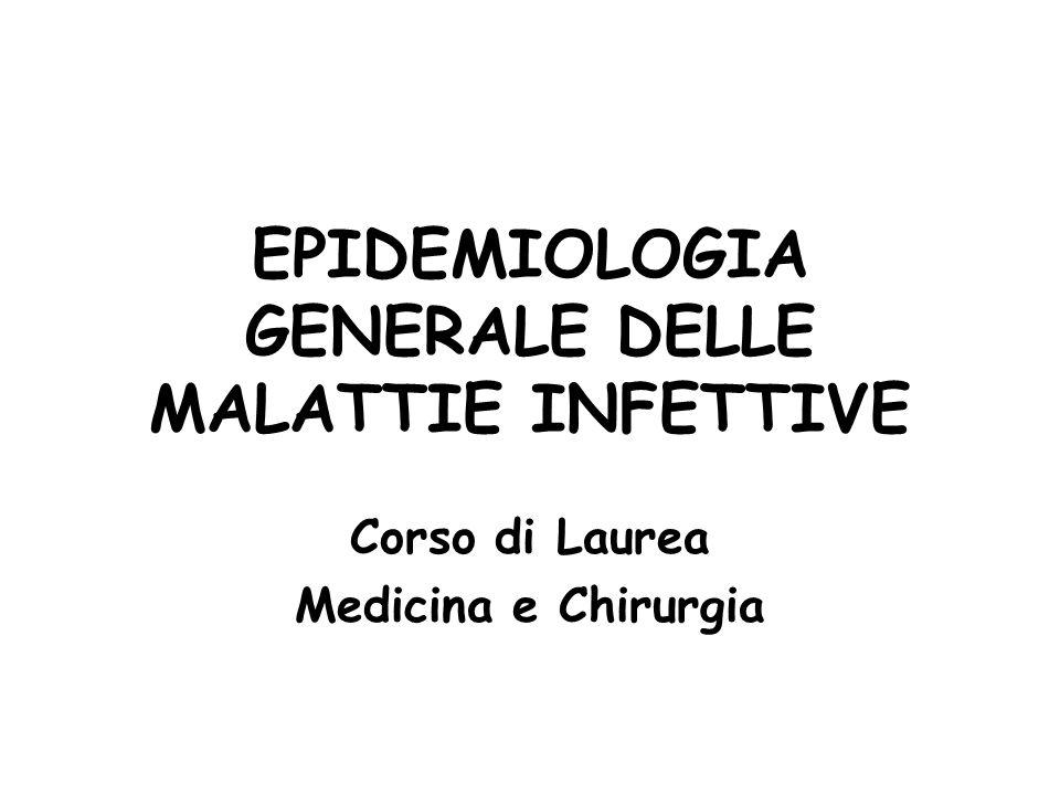 EPIDEMIOLOGIA GENERALE DELLE MALATTIE INFETTIVE Corso di Laurea Medicina e Chirurgia