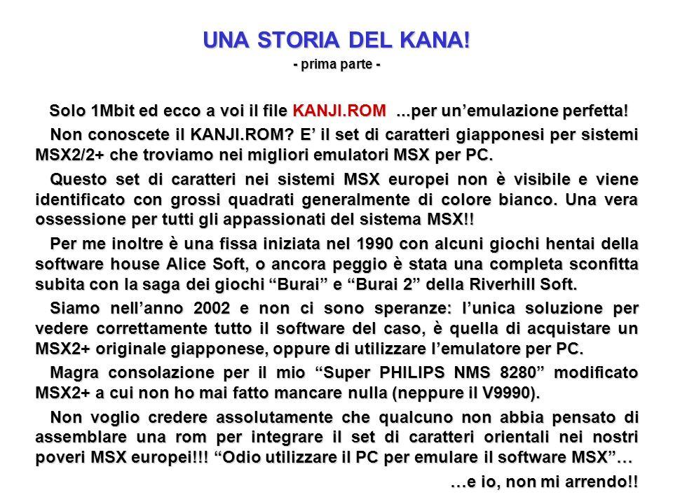 UNA STORIA DEL KANA! - prima parte - Solo 1Mbit ed ecco a voi il file KANJI.ROM...per unemulazione perfetta! Solo 1Mbit ed ecco a voi il file KANJI.RO