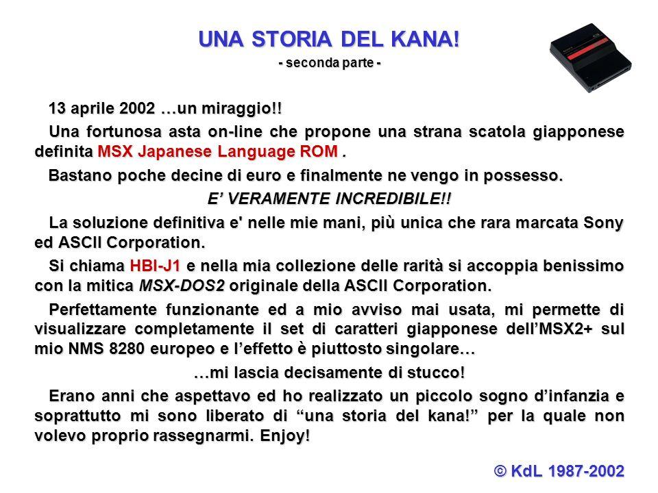 UNA STORIA DEL KANA! - seconda parte - 13 aprile 2002 …un miraggio!! 13 aprile 2002 …un miraggio!! Una fortunosa asta on-line che propone una strana s