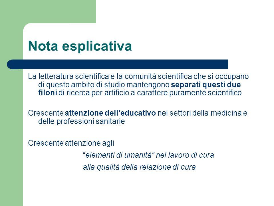 Nota esplicativa La letteratura scientifica e la comunità scientifica che si occupano di questo ambito di studio mantengono separati questi due filoni