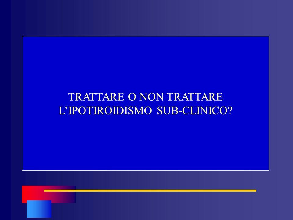 TRATTARE O NON TRATTARE LIPOTIROIDISMO SUB-CLINICO?