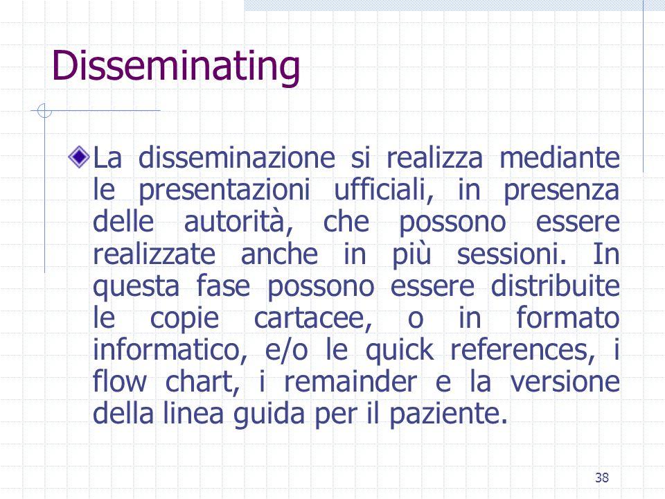 38 La disseminazione si realizza mediante le presentazioni ufficiali, in presenza delle autorità, che possono essere realizzate anche in più sessioni.