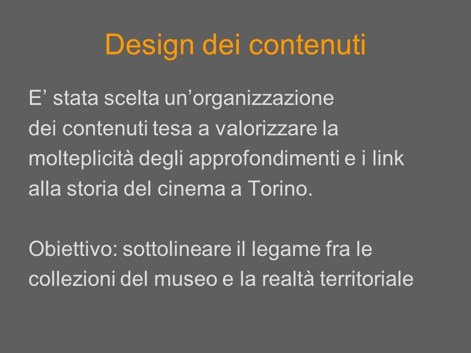 Design dei contenuti E stata scelta unorganizzazione dei contenuti tesa a valorizzare la molteplicità degli approfondimenti e i link alla storia del c