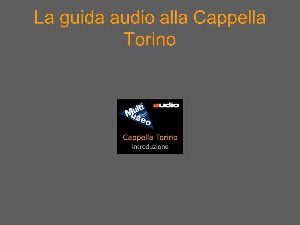 La guida audio alla Cappella Torino