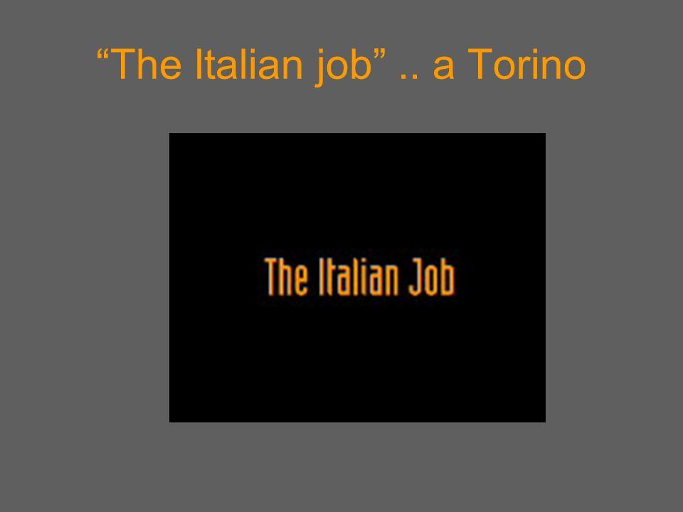 The Italian job.. a Torino