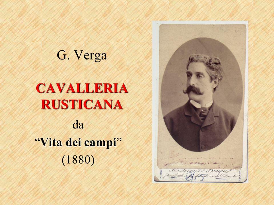 CAVALLERIA RUSTICANA G. Verga CAVALLERIA RUSTICANA da Vita dei campiVita dei campi (1880)