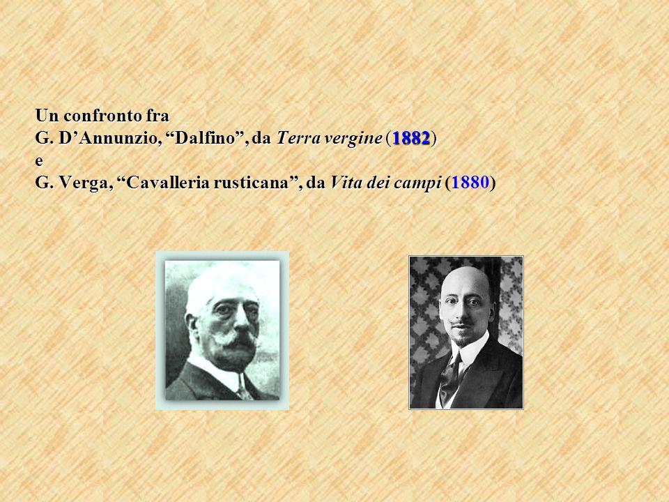 Un confronto fra G. DAnnunzio, Dalfino, da Terra vergine (1882) e G. Verga, Cavalleria rusticana, da Vita dei campi Un confronto fra G. DAnnunzio, Dal