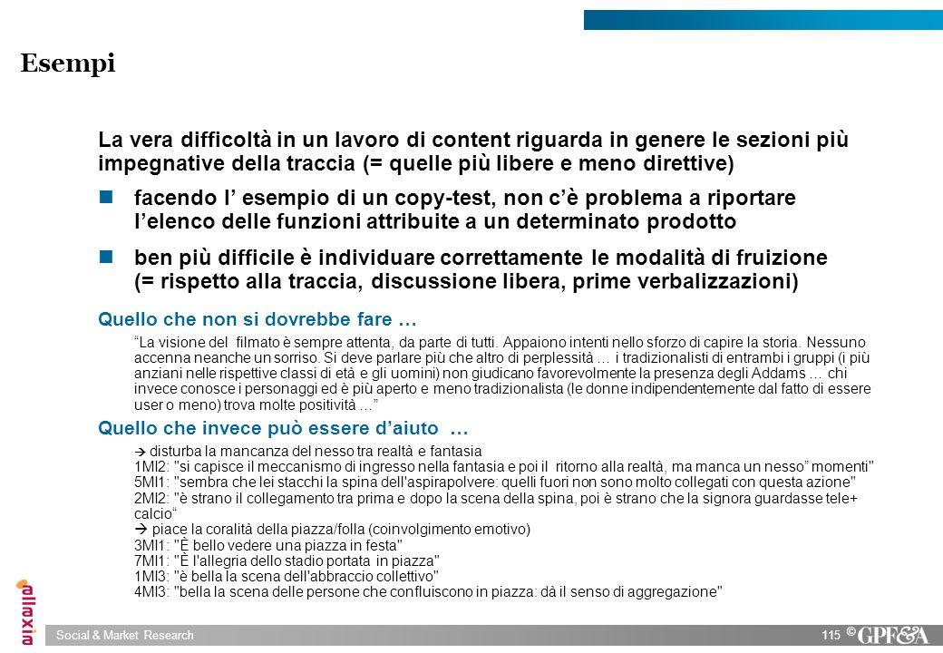 Social & Market Research115 © La vera difficoltà in un lavoro di content riguarda in genere le sezioni più impegnative della traccia (= quelle più lib