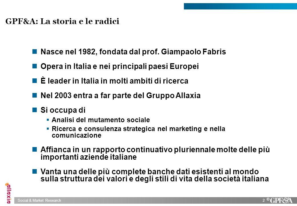 Social & Market Research2 © GPF&A: La storia e le radici Nasce nel 1982, fondata dal prof. Giampaolo Fabris Opera in Italia e nei principali paesi Eur