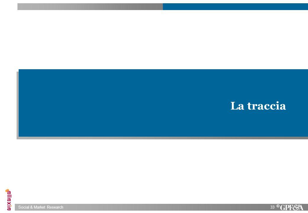 Social & Market Research33 © La traccia