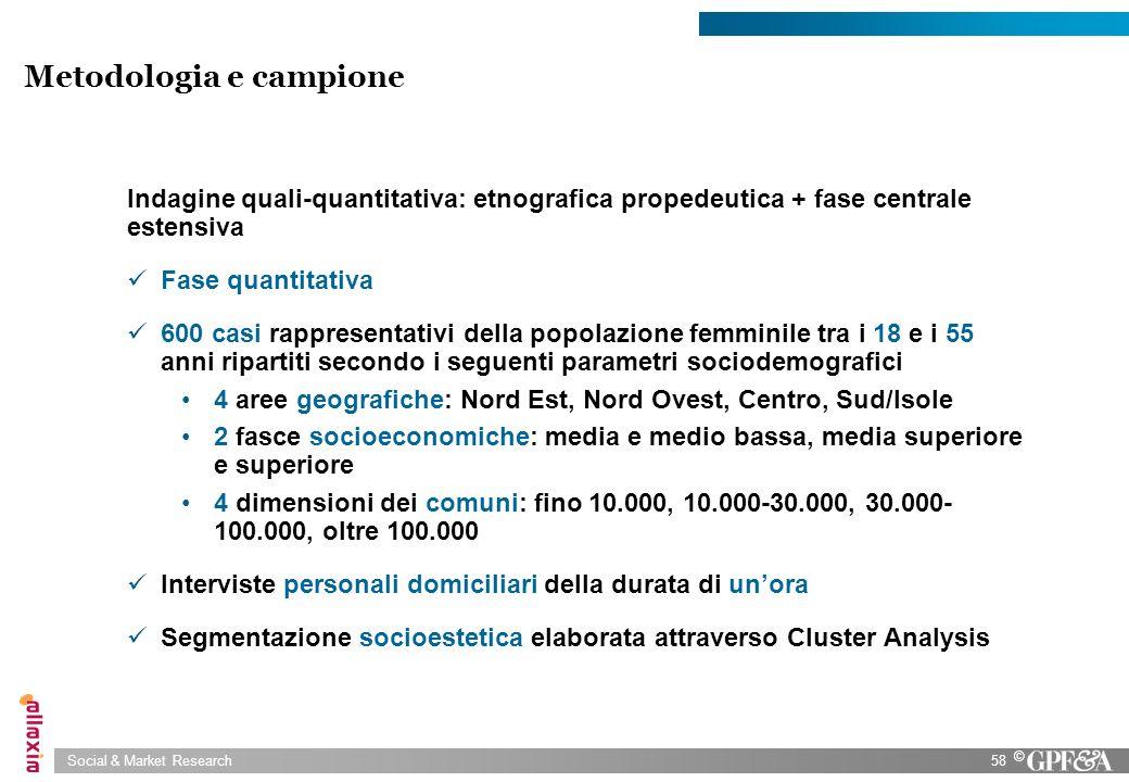 Social & Market Research58 © Indagine quali-quantitativa: etnografica propedeutica + fase centrale estensiva Fase quantitativa 600 casi rappresentativ