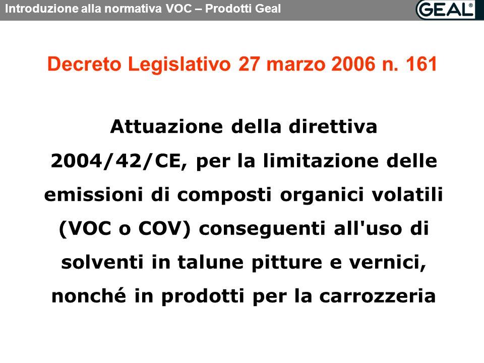 Introduzione alla normativa VOC – Prodotti Geal Decreto Legislativo 27 marzo 2006 n.