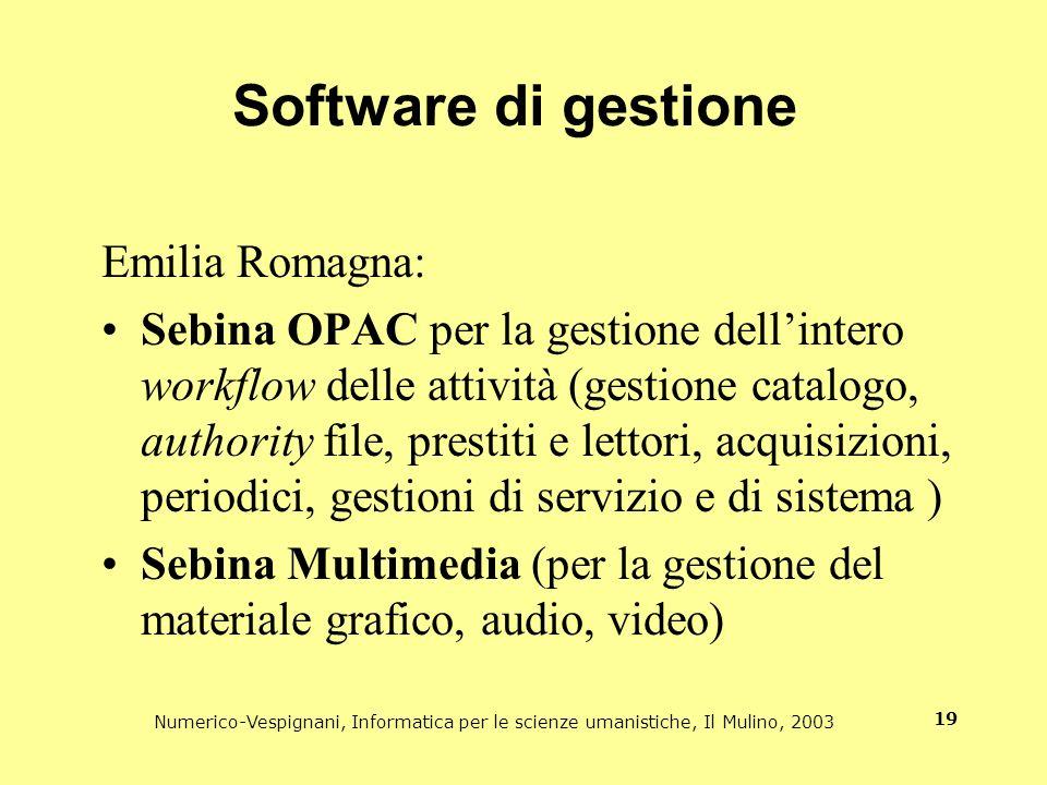 Numerico-Vespignani, Informatica per le scienze umanistiche, Il Mulino, 2003 19 Software di gestione Emilia Romagna: Sebina OPAC per la gestione delli