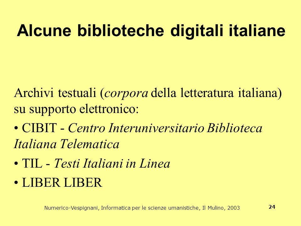 Numerico-Vespignani, Informatica per le scienze umanistiche, Il Mulino, 2003 24 Alcune biblioteche digitali italiane Archivi testuali (corpora della l