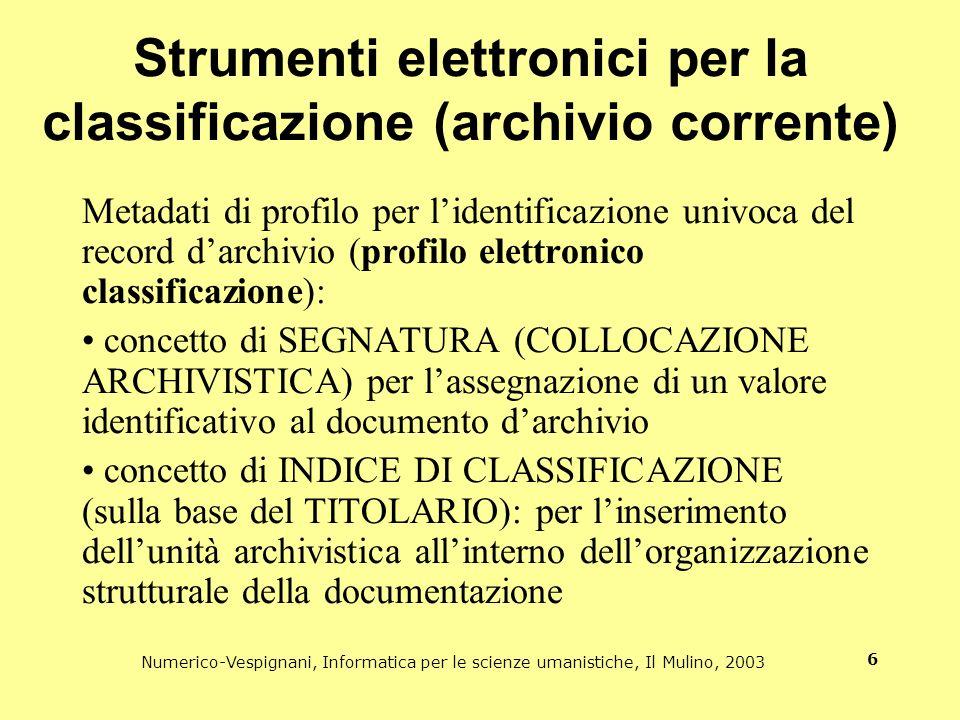 Numerico-Vespignani, Informatica per le scienze umanistiche, Il Mulino, 2003 6 Strumenti elettronici per la classificazione (archivio corrente) Metada