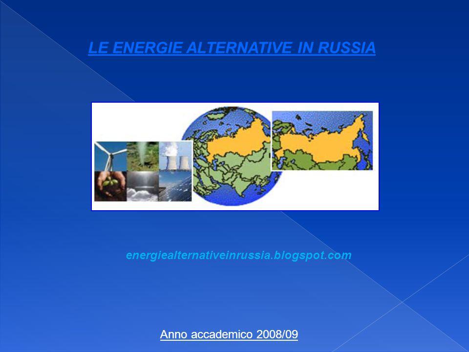 LE ENERGIE ALTERNATIVE IN RUSSIA energiealternativeinrussia.blogspot.com Anno accademico 2008/09