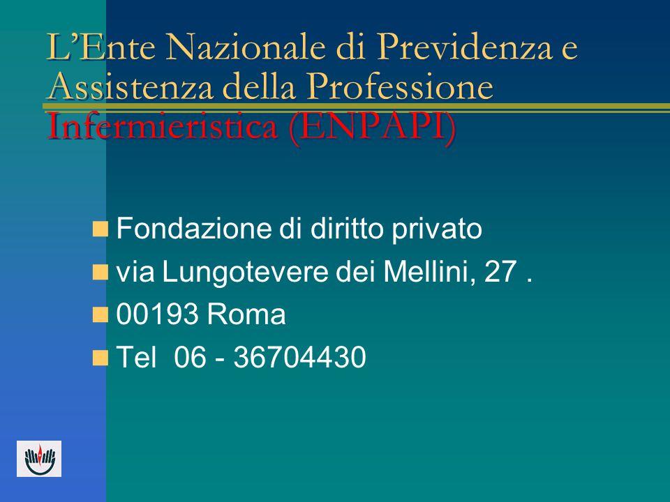 LEnte Nazionale di Previdenza e Assistenza della Professione Infermieristica (ENPAPI) Fondazione di diritto privato via Lungotevere dei Mellini, 27. 0