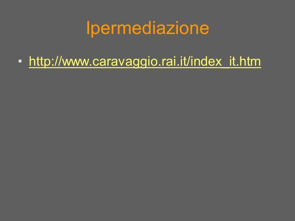 Ipermediazione http://www.caravaggio.rai.it/index_it.htm