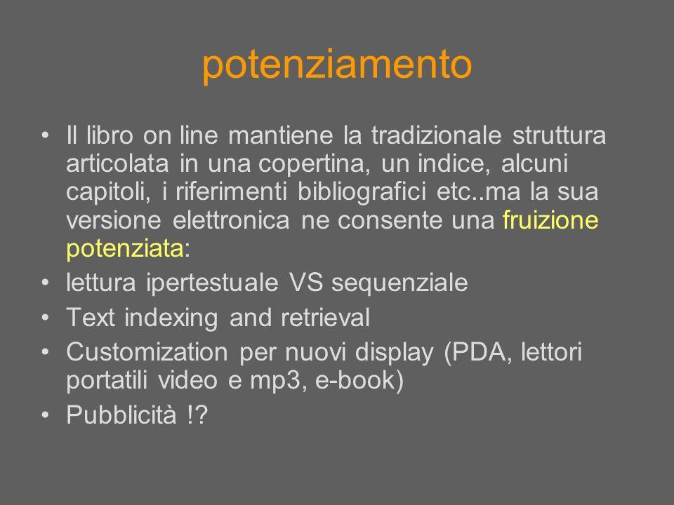 potenziamento Il libro on line mantiene la tradizionale struttura articolata in una copertina, un indice, alcuni capitoli, i riferimenti bibliografici