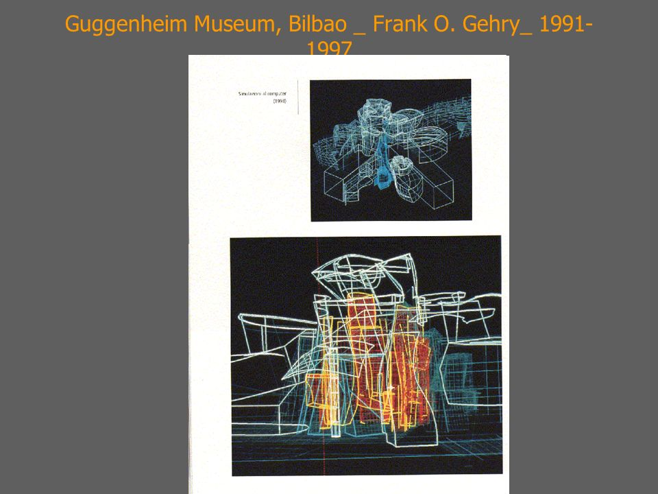 Guggenheim Museum, Bilbao _ Frank O. Gehry_ 1991- 1997