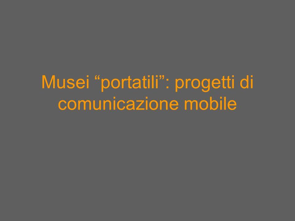 Musei portatili: progetti di comunicazione mobile