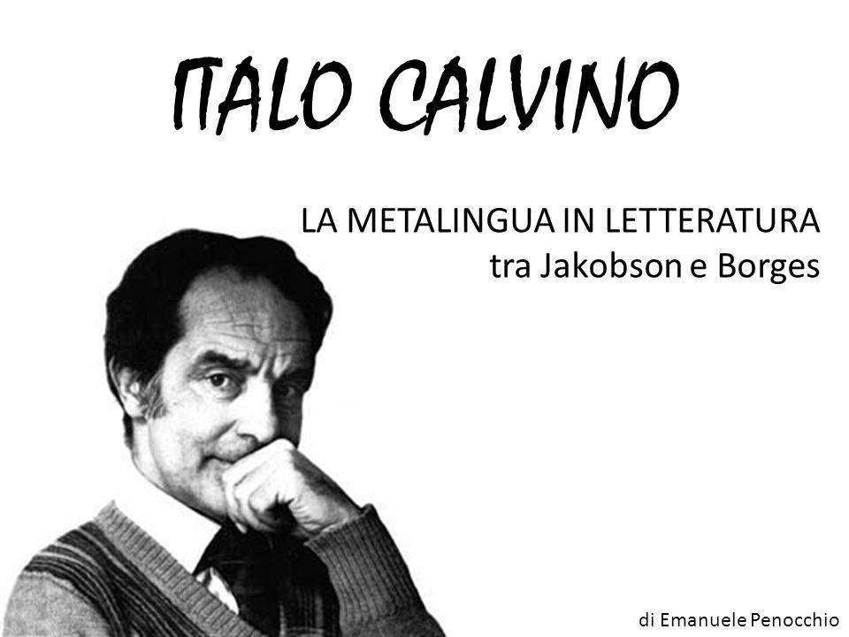 ITALO CALVINO LA METALINGUA IN LETTERATURA tra Jakobson e Borges di Emanuele Penocchio