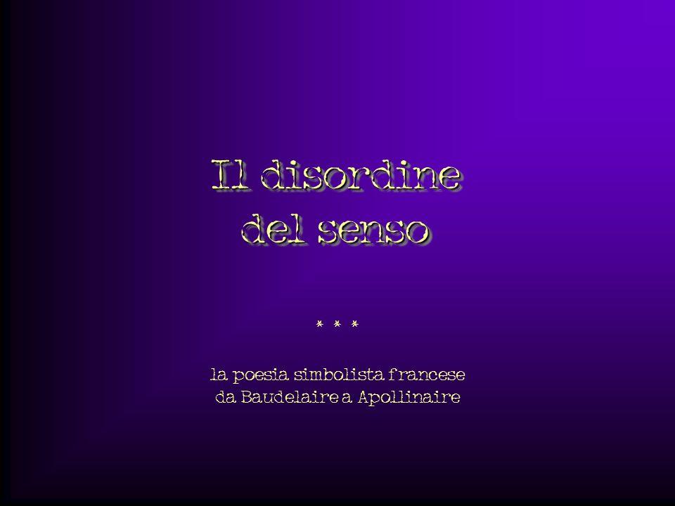 Il disordine del senso * * * la poesia simbolista francese da Baudelaire a Apollinaire