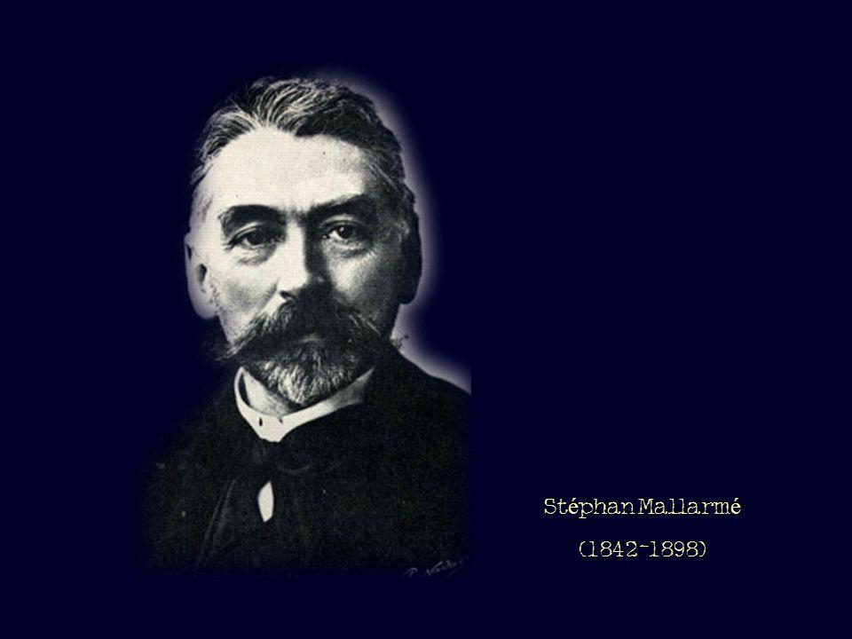 St é phan Mallarm é (1842-1898)