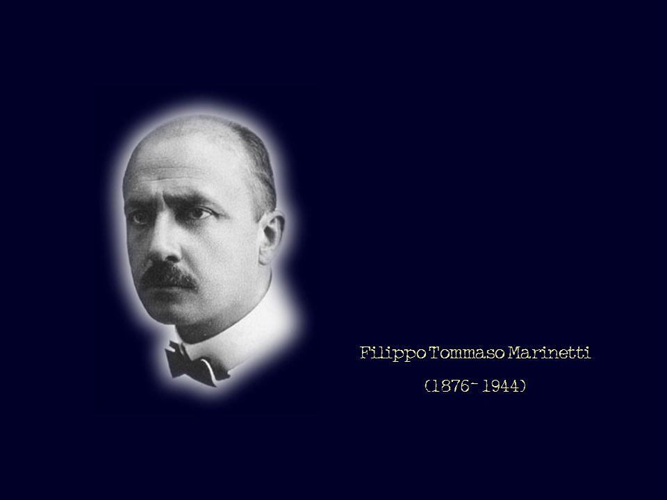 Filippo Tommaso Marinetti (1876- 1944)