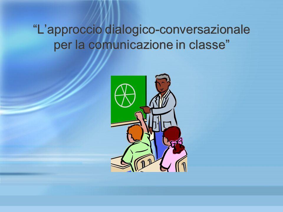 Lapproccio dialogico-conversazionale per la comunicazione in classe