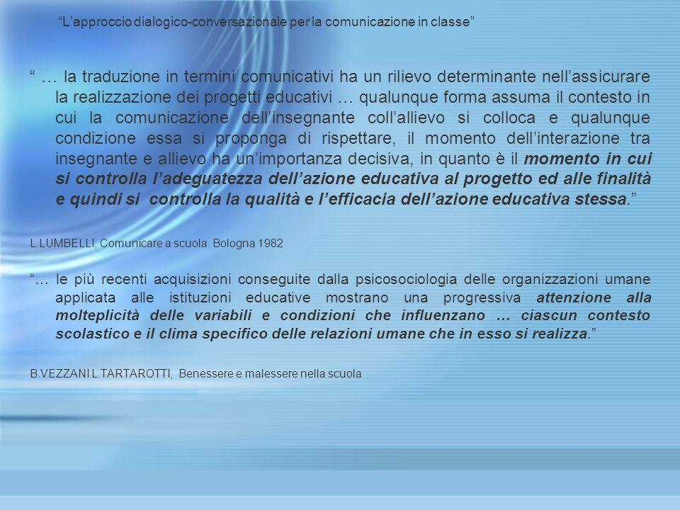 … la traduzione in termini comunicativi ha un rilievo determinante nellassicurare la realizzazione dei progetti educativi … qualunque forma assuma il
