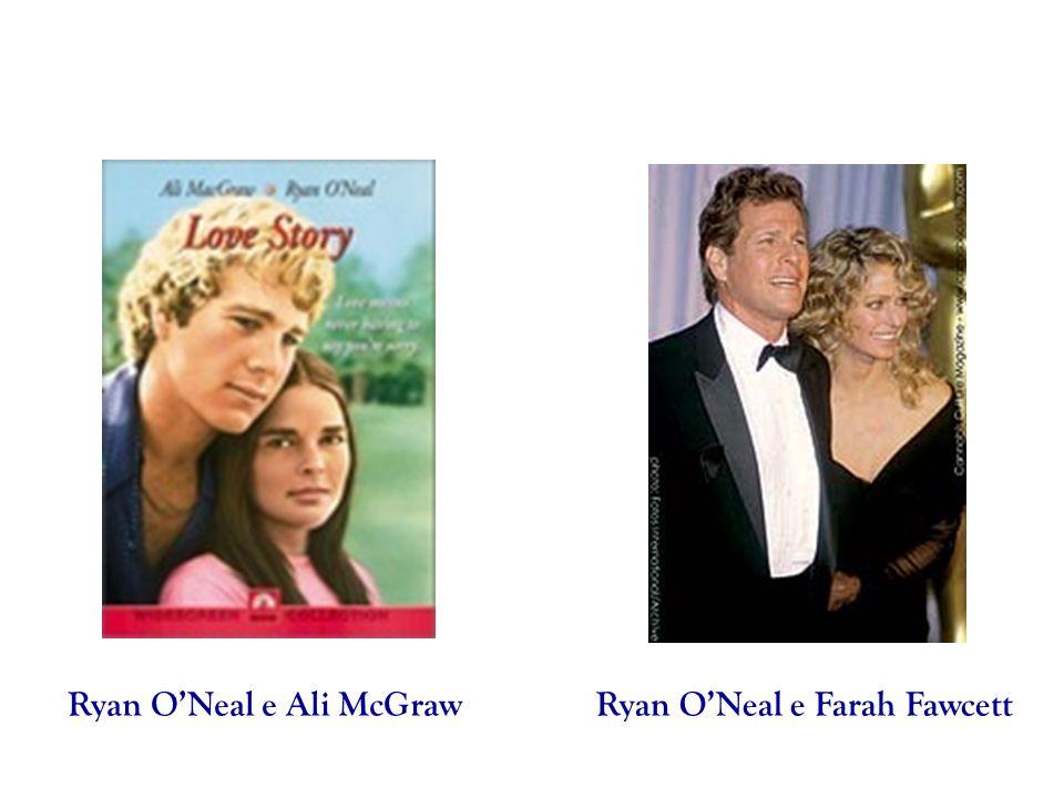 Ryan ONeal e Ali McGrawRyan ONeal e Farah Fawcett