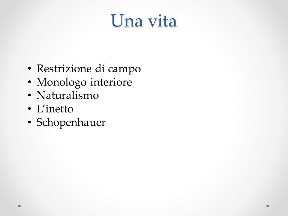 Una vita Restrizione di campo Monologo interiore Naturalismo Linetto Schopenhauer