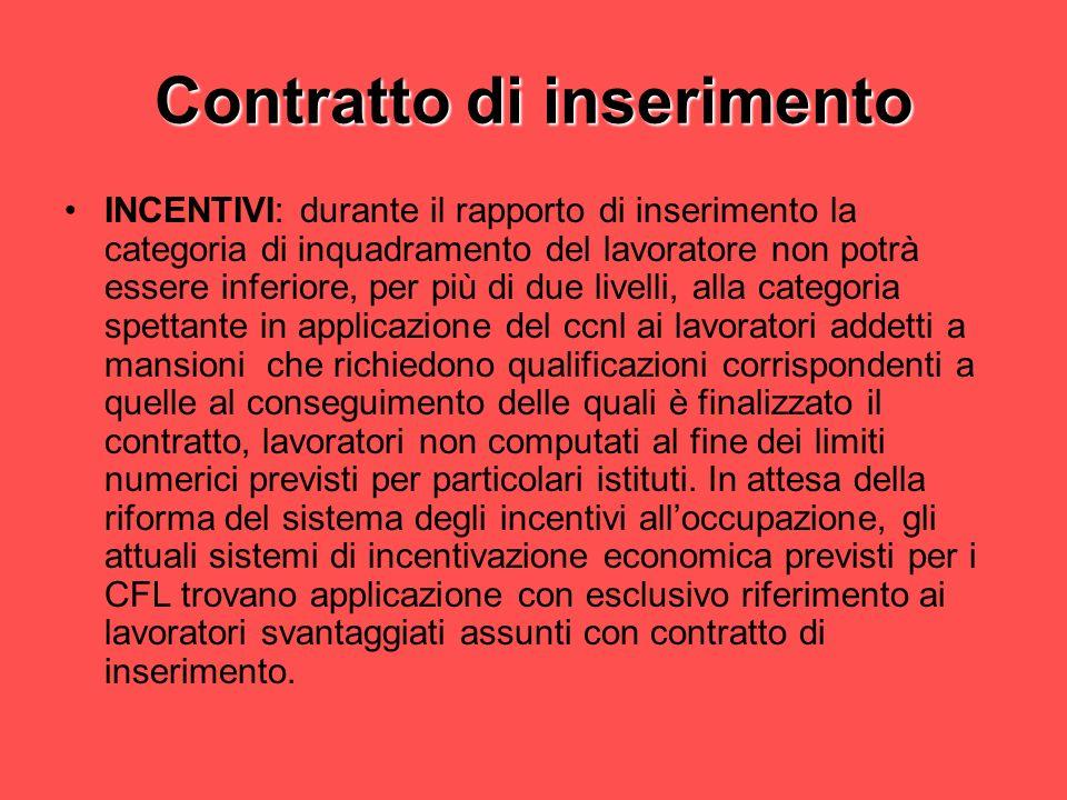 Contratto di inserimento INCENTIVI: durante il rapporto di inserimento la categoria di inquadramento del lavoratore non potrà essere inferiore, per pi