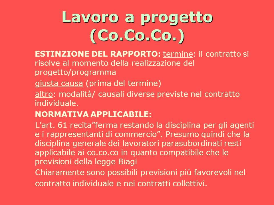 Lavoro a progetto (Co.Co.Co.) ESTINZIONE DEL RAPPORTO: termine: il contratto si risolve al momento della realizzazione del progetto/programma giusta c