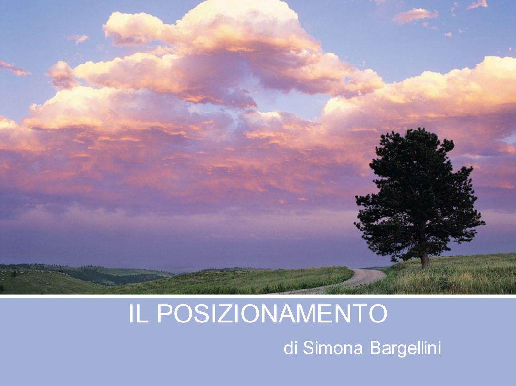 IL POSIZIONAMENTO di Simona Bargellini