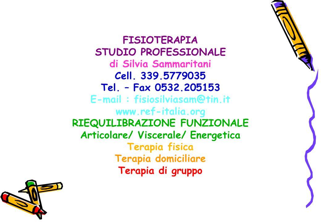 FISIOTERAPIA STUDIO PROFESSIONALE di Silvia Sammaritani Cell. 339.5779035 Tel. – Fax 0532.205153 E-mail : fisiosilviasam@tin.it www.ref-italia.org RIE