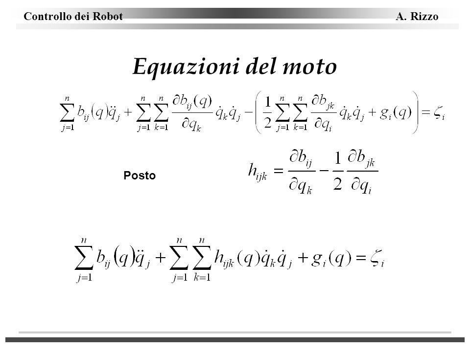 Controllo dei Robot A. Rizzo Equazioni del moto Posto
