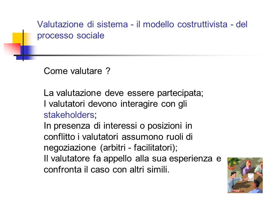Valutazione di sistema - il modello costruttivista - del processo sociale Come valutare .