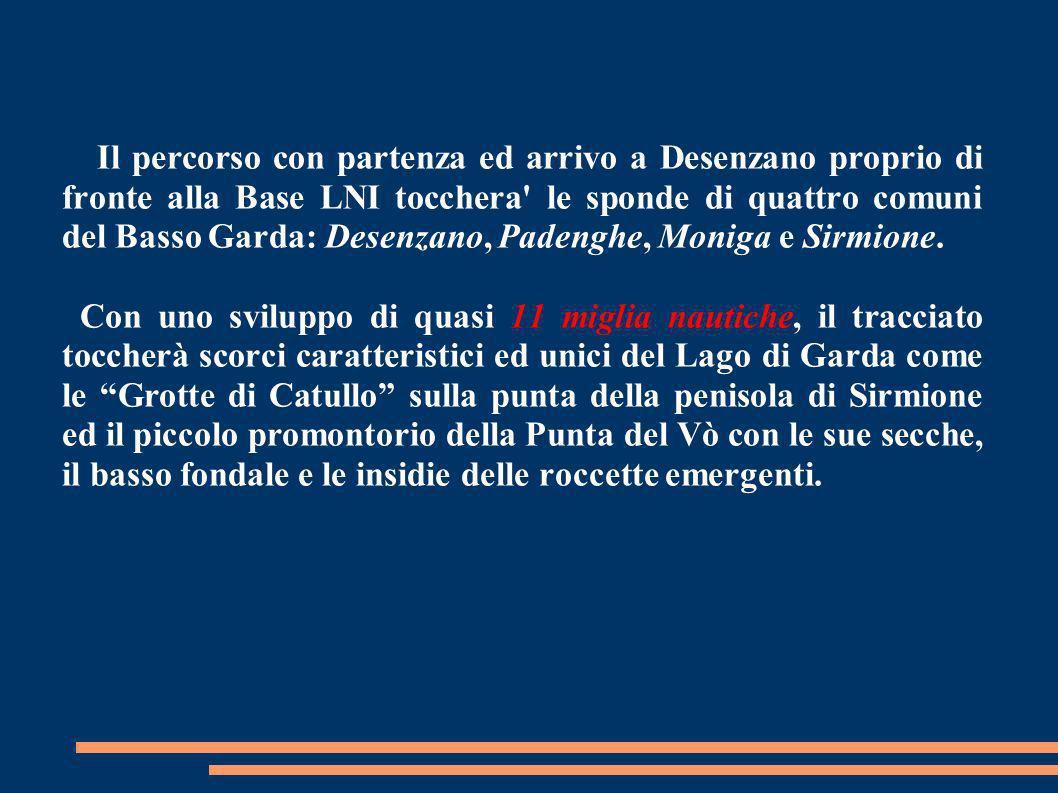 Percorso: Desenzano – Punta di Sirmione – Moniga – Padenghe - Desenzano