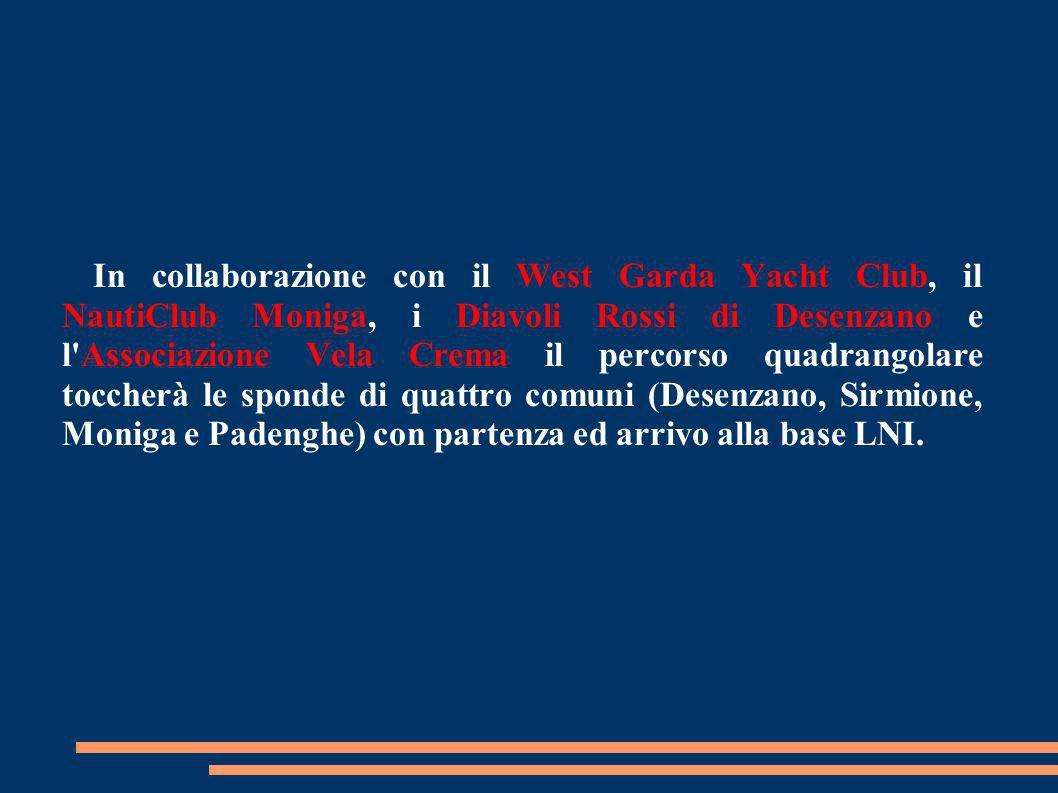 Mancando nel Basso Garda e tendenzialmente in Italia una forma di aggregazione agonistica di questo tipo, la LEGA NAVALE ITALIANA sez. Brescia-Desenza