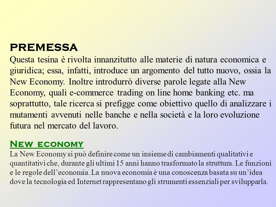 PREMESSA Questa tesina è rivolta innanzitutto alle materie di natura economica e giuridica; essa, infatti, introduce un argomento del tutto nuovo, ossia la New Economy.