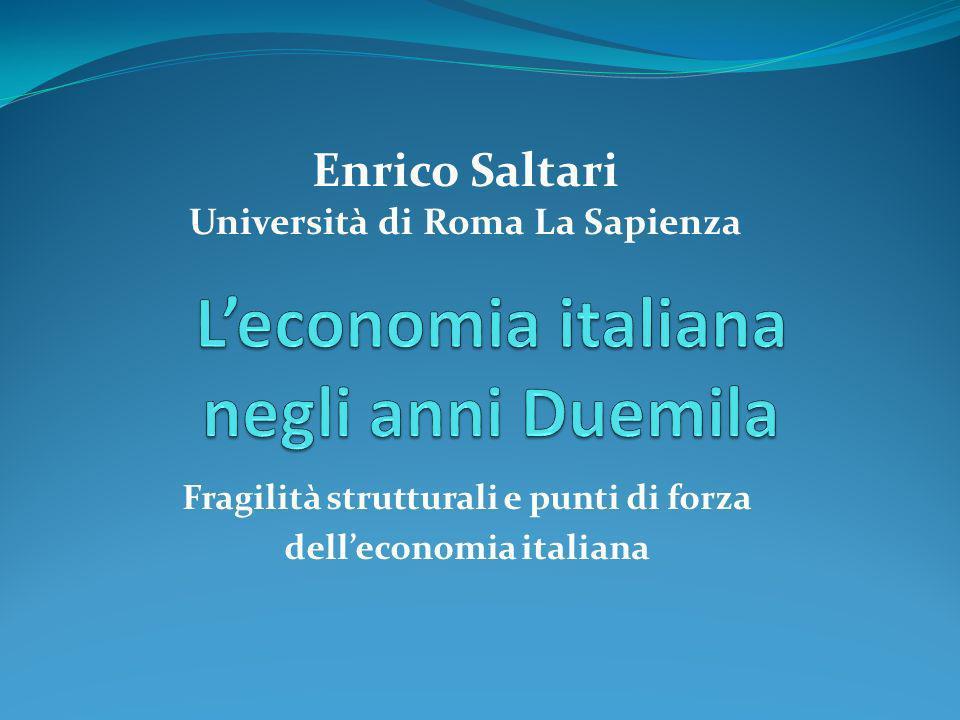 Fragilità strutturali e punti di forza delleconomia italiana Enrico Saltari Università di Roma La Sapienza