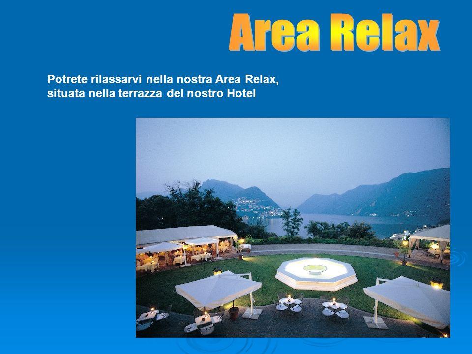Potrete rilassarvi nella nostra Area Relax, situata nella terrazza del nostro Hotel